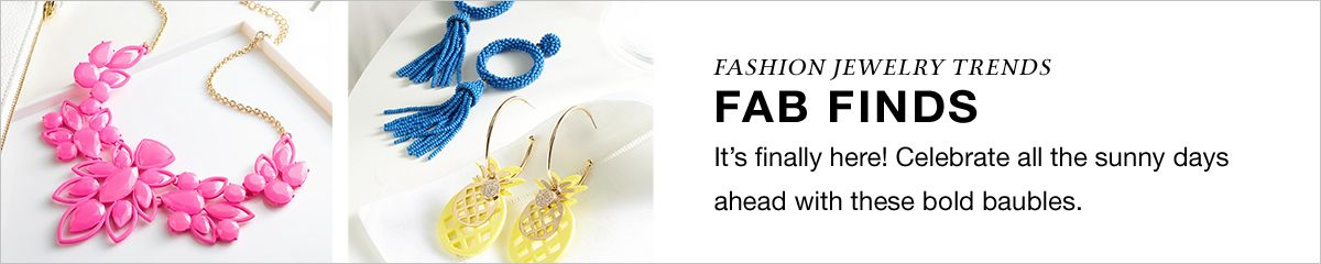 Fashion Jewelry Trends, Fab Finds, It's finally here! Celebrate all the sunny days ahead with these bold baubles