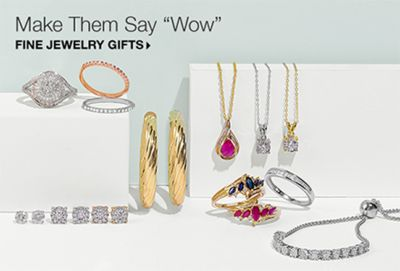 "Make Them Say ""Wow"" Fine Jewelry Gifts"