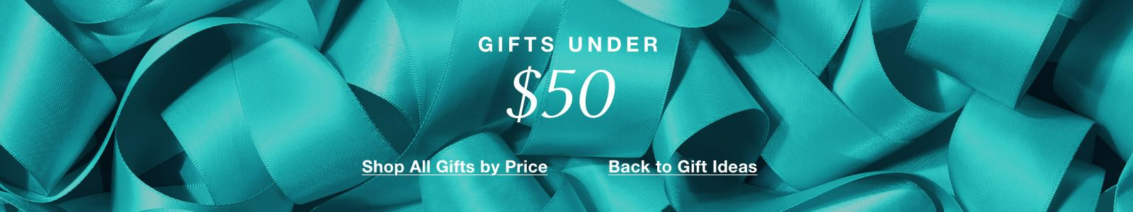 Gift Under, $ 50, Shop All Gifts by Price, Back to Gift Ideas