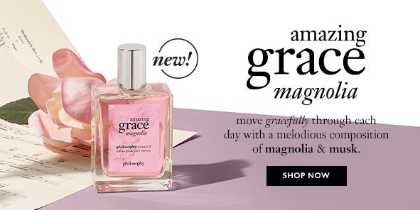 New! amazing grace magnolia, move gracefully through each day with a melodious composition of magnolia and musk, Shop Now
