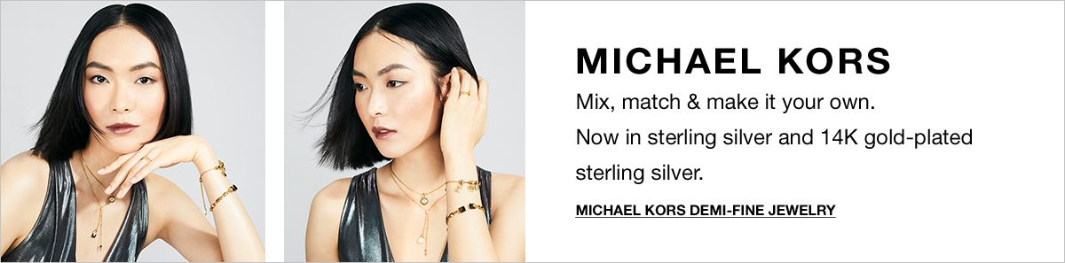 Michael Kors, Mix, match and make it your own, Now insterling silver and 14k gold-plated sterling silver, Michael Kors Demi-Fine Jewelry