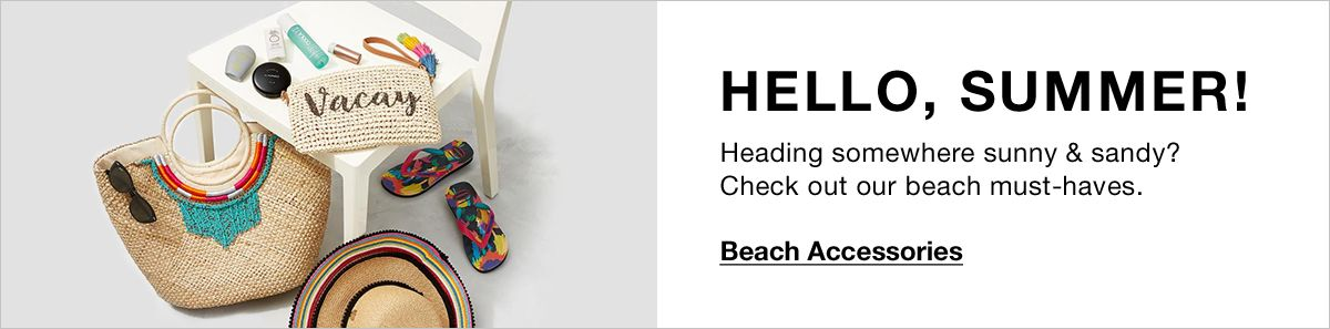 Hello, Summer! Heading somewhere sunny and Sandy? Check out our beach must-haves, Beach Accessories