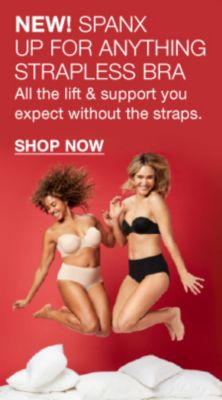 New! Spanx up For Anything Strapless Bra, All the lift and support you expect without straps, Shop Now