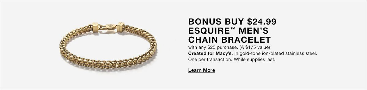 Bonus Buy $24.99 Esquire Men's Chain Bracelet, with any $25 purchase, (A $175 value) Created for Macy's, In gold-tone ion-plated stainless steel, One per transaction, While supplies last, Learn More