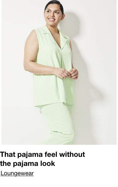 That pajama feel without the pajama look, Loungewear