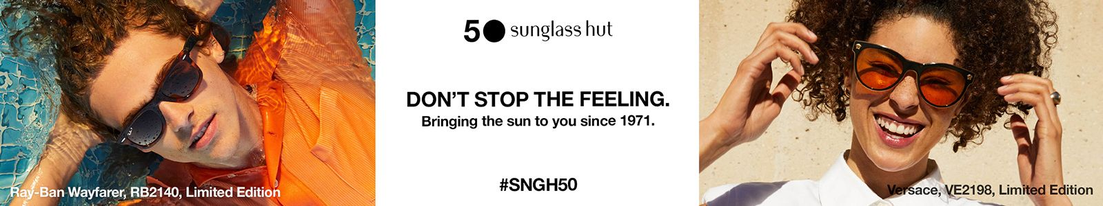50 Sunglass hut, Don't Stop The Feeling, Bringing the sun to you since 1971