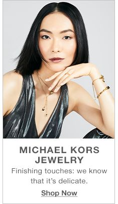 Michael Kors Jewelry, Finishing touches: we know that it's delicate, Shop Now