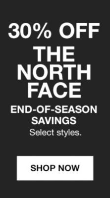 30 percent off, The North Face, End-of-Season Savings, Select styles, Shop Now
