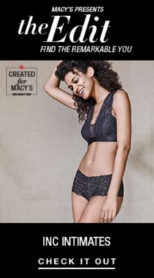 Macy's Presents, The Edit Find the Remarkable You, INC Intimates, Check it Out