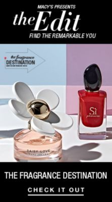 Macy's Presents, The Edit Find the Remarkable You, The Fragrance Destination, Check it Out