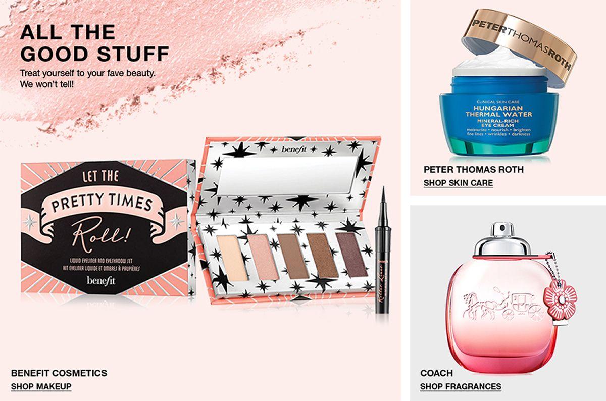 All The Good Stuff, Benefit Cosmetics, Shop Makeup, Peter Thomas Roth, Shop Skin Care, Coach, Shop Fragrances