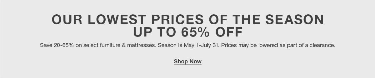 Our Lowest Prices of The Season up to 65 percent Off, Shop Now