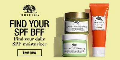 Origins, Find Your Spf Bff, Find your Daily Spf moisturizer, Shop Now