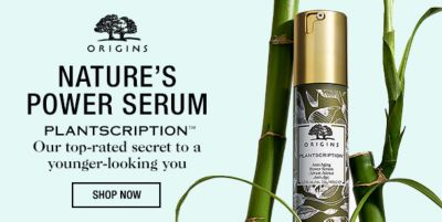 Origins, Nature's Power Serum, Plantscription, Our top-rated secret to a Our top-rated secret to a younger-looking you, Shop Now