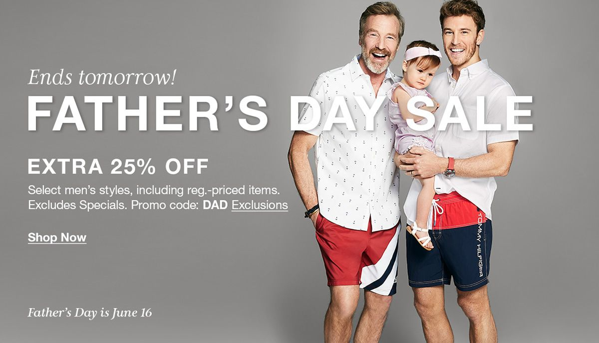 Ends Tomorrow!4, Father's Day Sale, Extra 25 percent off, Select men's styles, including register, priced items, Excludes Specials, Promo Code:DAD Exclusions, Shop Now, Father's Day is June 16