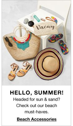 Hello, Summer! Headed for sun and sand? Check out our beach must-haves, Beach Accessories
