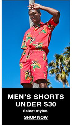 Men's Shorts Under$30 Select styles, Shop Now