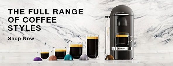 The Full Range of Coffee Styles, Shop Now