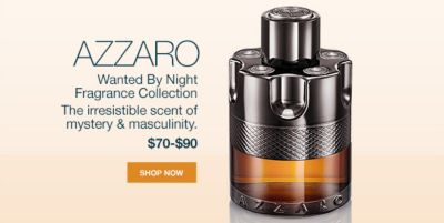 Azzaro, Wanted by Night Fragrance Collection The irresistible scent of mystery and masculinity, $70-$90, Shop Now
