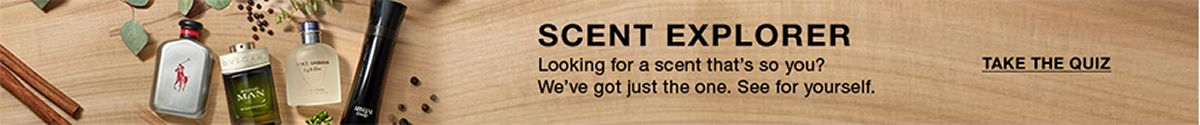 Scent Explorer, Looking for a scent that's so you? We've got just the one, See for yourself, Take The Quiz