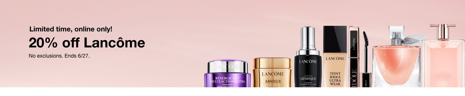 Limited time, online only! 20% off Lancome, Ends 6/27