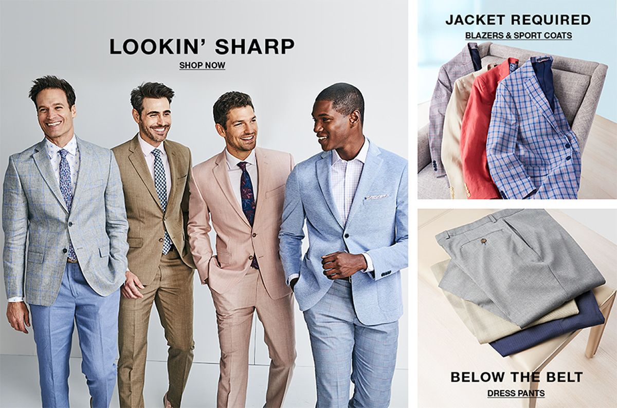 Lookin Sharp, Shop Now, Jacket Required, Blazers and Sport Coats, Below the Belt, Dress Pants