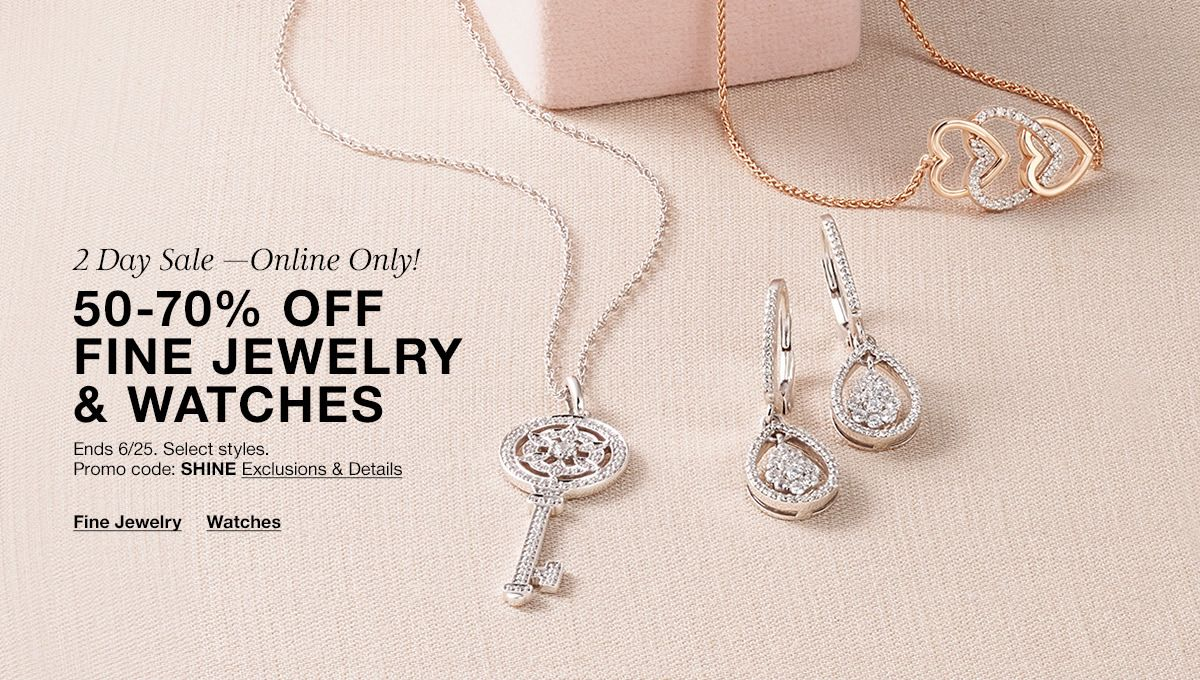 14cb826159 50-70 percent off Fine Jewelry and Watches, Promo code: SHINE Exclusions and