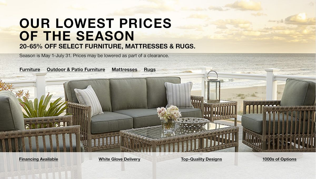 our lowest prices of the season 20 65 percent off select furniture mattresses