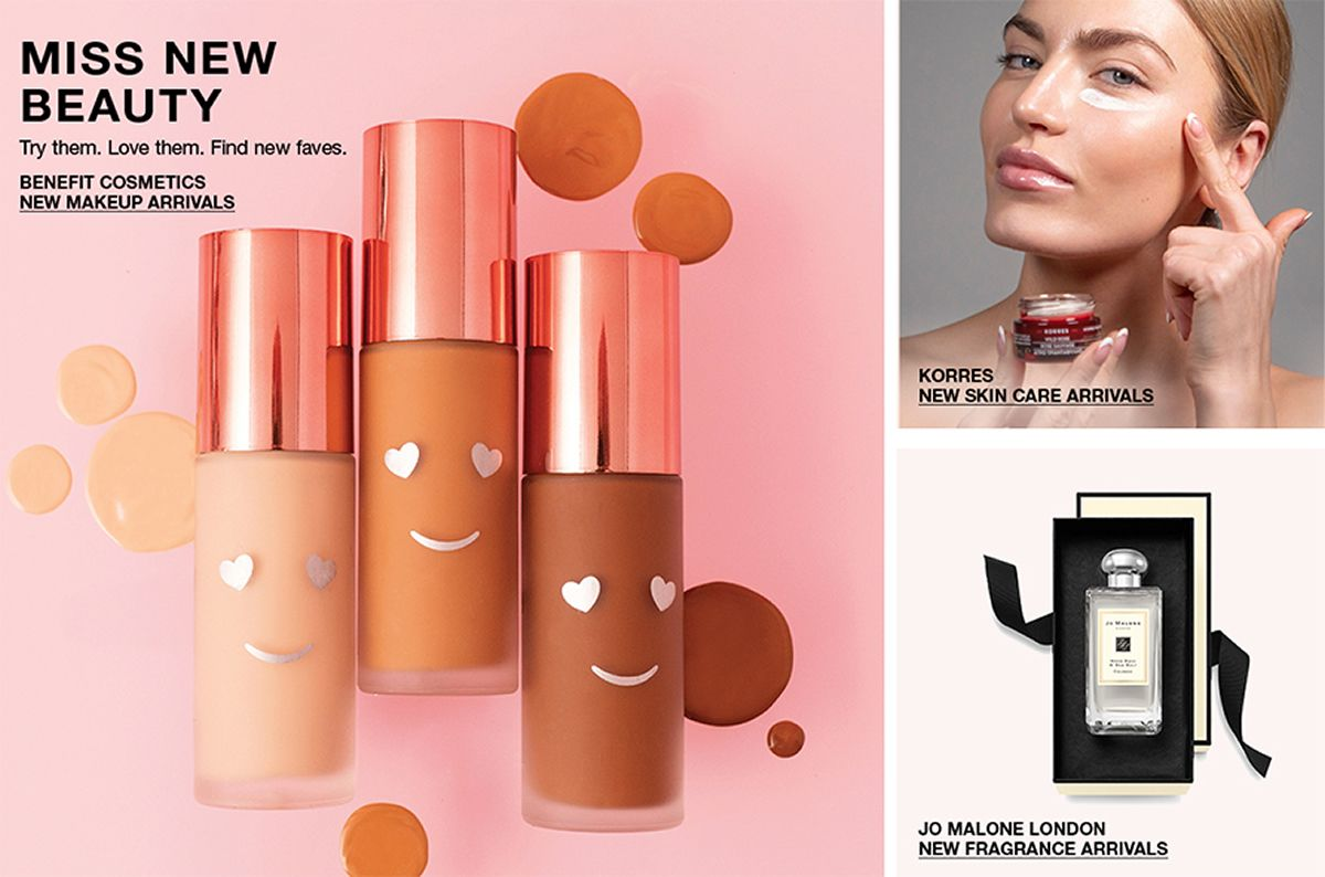 Miss New Beauty, Try them, Love them, Find new faves, Benefit Cosmetics, New Makeup Arrivals, Korres, New Skin Care Arrivals, Jo Malone London, New Fragrance Arrivals