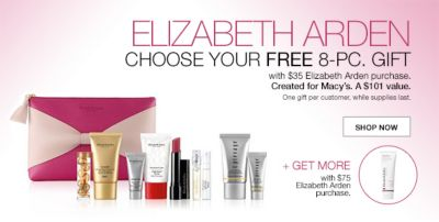 Elizabeth Arden, Choose Your Free 8-Piece, Gift with $35 Elizabeth Arden purchase, Created for Macy's, a $101 value, One gift per customer, while supplies last, Shop Now, Get More, with $75 Elizabeth Arden purchase