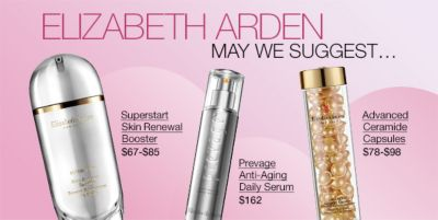 Elizabeth Arden May we Suggest, Superstart Skin Renewal Booster, $67-$85, Prevage Anti-Aging Daily Serum, $162, Advanced Ceramide Capsules, $78-$98