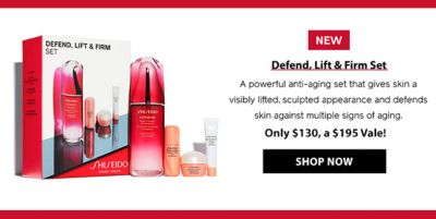 New, Defend, Lift and Firm Set, Only $130, a $195 Value! Shop Now