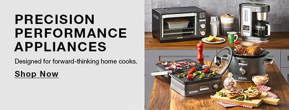 Precision Performance Appliances, Designed for forward-thinking home cooks, Shop Now