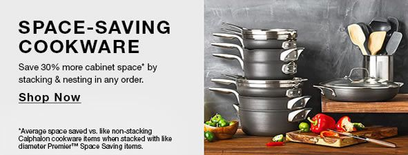 Space-Saving Cookware, Save 30 percent more cabinet space by stacking and nesting in any order, Shop Now