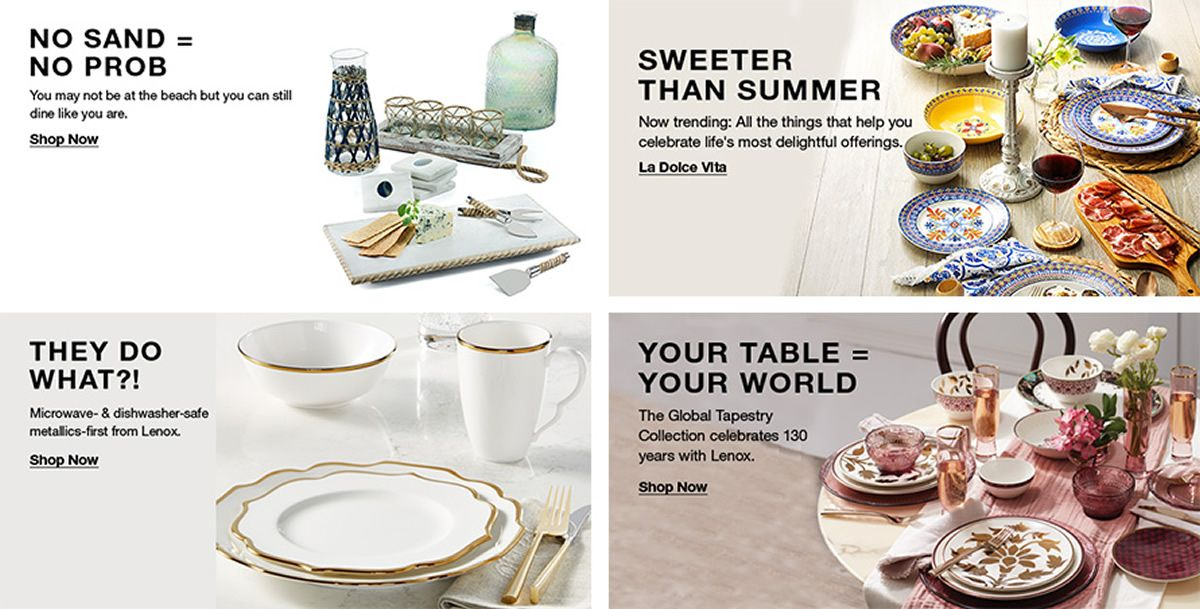 No Sand = no Prob, Shop Now, Sweeter Than Summer, la Doice Vita, They do What?! Shop Now, You Table = Your World, Shop Now