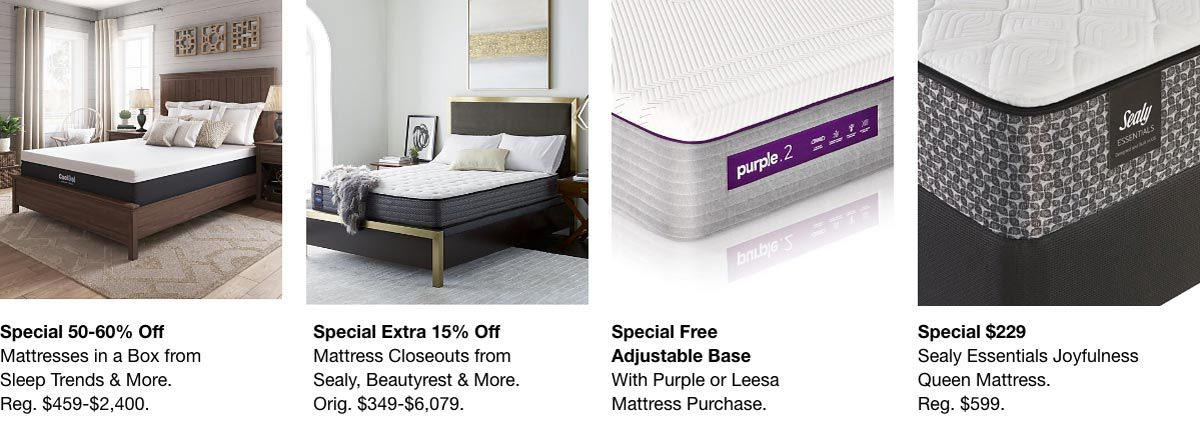 Special 50-60% off, Mattresses in a Box, Reg. $459-$2,400, Special Extra 15% off, Mattress Closeouts, $349-$6,079, Special Free Adjustable Base, Special $229, Reg. $599