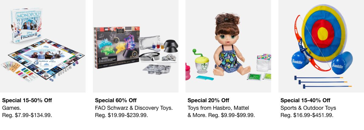 Special 15-50 % Off, Games, Special 60 % Off, FAO Schwarz and Discovery Toys, Specail 20 % Off, Toys from Hasbro, Mattel, Special 15-40 % Off, Sports and Outdoor Toys