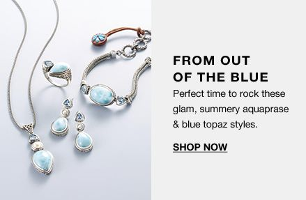 From Out Of The Blue, perfect time to rock these glam , summery aquaprase and blue topaz style, Shop Now