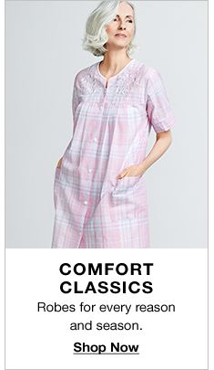 Comfort Classics, Robes for every reason and season, Shop Now