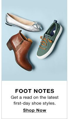 Foot Notes, Get a read on the latest first-day shoe styles, Shop Now