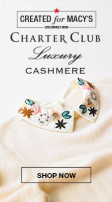 Created for Macy's, Charter Club, Luxury Cashmere, Shop Now