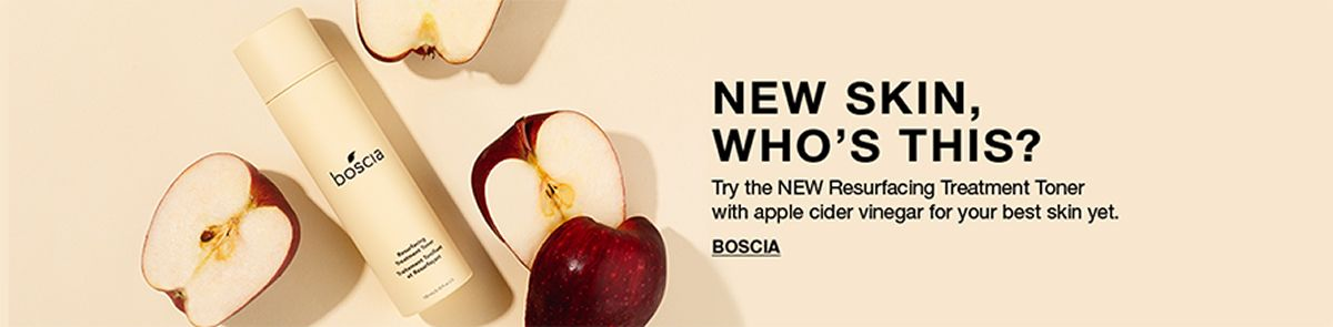 New Skin, Who's This? Try the New Resurfacing Treatment Toner with apple cider vinegar for your best skin yet, Boscia