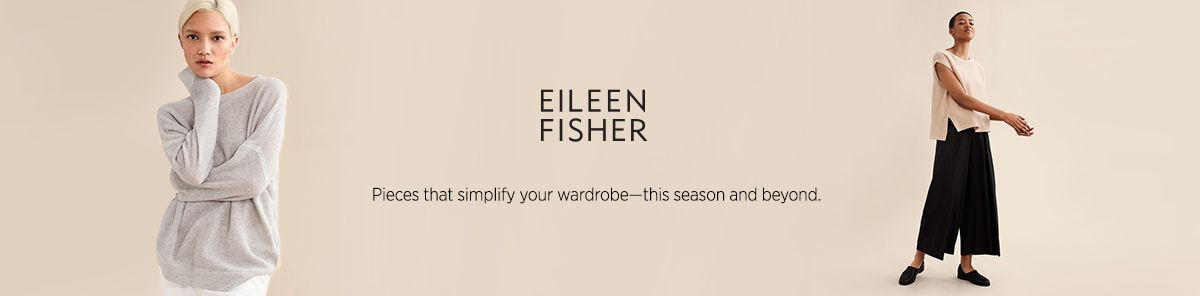 Eileen Fisher, Pieces that simplify your wardrobe—this season and beyond