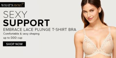 What's new? Sexy Support Embrace Lace Plunge T-shirt Bra, Comfortable and sexy shaping up to DDD cup, Shop Now