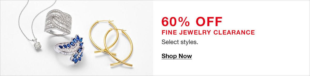60 percent off, Fine Jewelry Clearance, Select styles, Shop Now