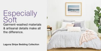 Especially Soft, Garment-washed materials and artisanal details make all the difference, Laguna Stripe Bedding Collection