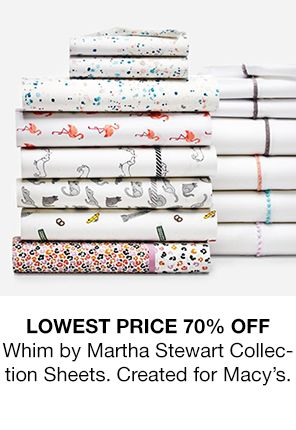 Lowest Price 70 percent Off whim by Martha Stewart Collection Sheets, Created for Macy's