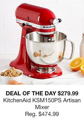 Deal of The Day $279.99, Kitchenaid Ksm150ps Artisan Mixer, Reg. $474.99