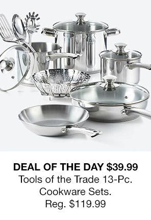 Deal of the Day $39.99 Tools of the Trade 13-Pices, Cookware Sets, Reg. $119, 99