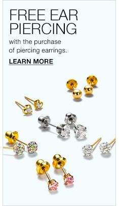 Free Ear Piercing, with the purchase of piercing earrings, Learn More